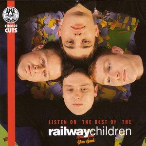 Listen On - The Best Of The Railway Children