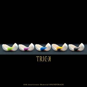 TRICK 10th Anniversary Memorial SOUNDTRACK
