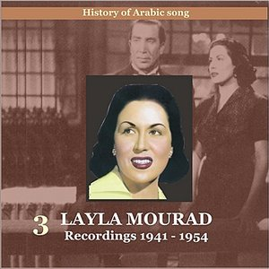 Layla (Leila) Mourad Vol. 3 / History of Arabic song / Recordings 1941-1954