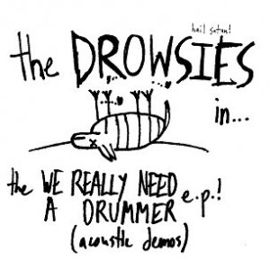 WE REALLY NEED A DRUMMER e.p.