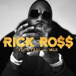 Act a Fool (feat. Wale) - Single