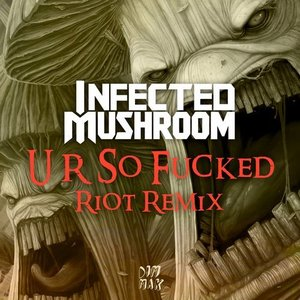 Image for 'U R So F**ked (RIOT Remix)'