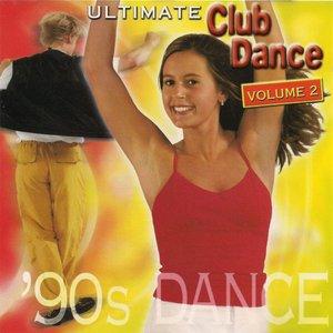 Ultimate Club Dance 90s - Vol. 2