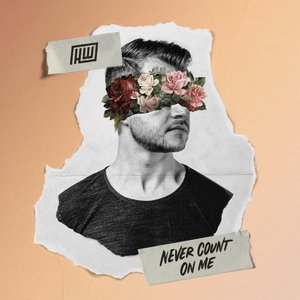 Never Count On Me - Single