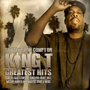 "King Ts Greatest Hits ""Strait From Compton"""