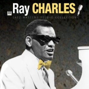 Jazz Masters Deluxe Collection: Ray Charles