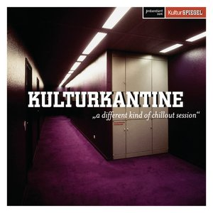 Kulturkantine - A Different Kind of Chillout Session