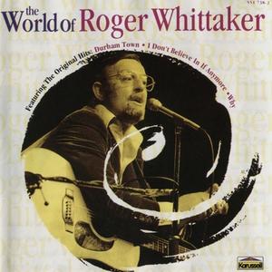 Roger Whittaker - The World of Roger Whittaker - Zortam Music
