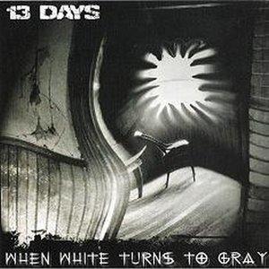 When White Turns To Gray