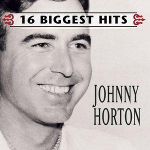 Johnny Horton - 16 Biggest Hits