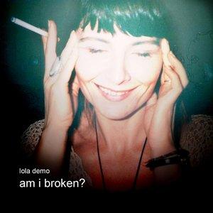Am I Broken?