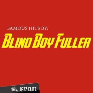 Famous Hits by Blind Boy Fuller
