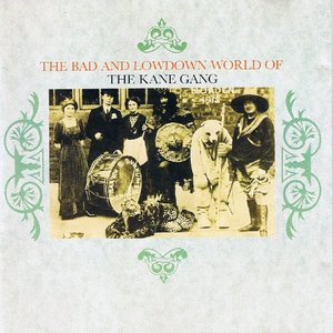 The Bad and Lowdown World of The Kane Gang