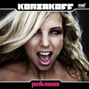 Korsakoff Pres. Pink Noise