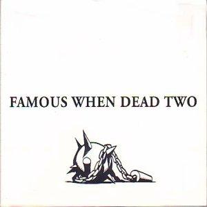 Famous When Dead 2