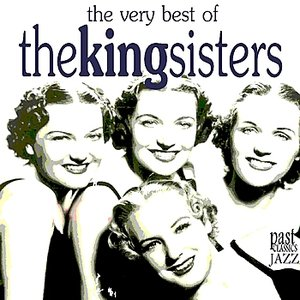 The Very Best of the King Sisters