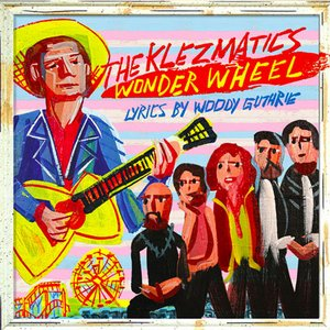 Wonder Wheel (Lyrics By Woody Guthrie)