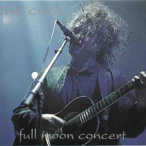 The Cure - Full Moon Concert - Zortam Music