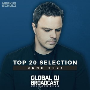 Global DJ Broadcast - Top 20 June 2021