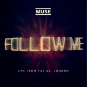 Follow Me (Live from the O2, London, 27th October 2012)