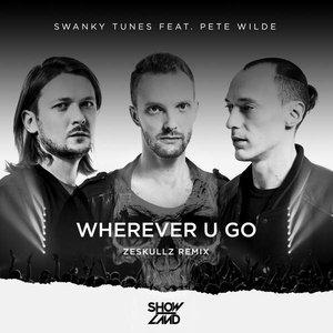 Wherever U Go (Zeskullz Remix)