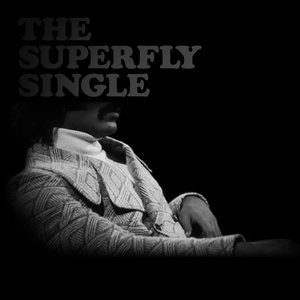 The Superfly Single