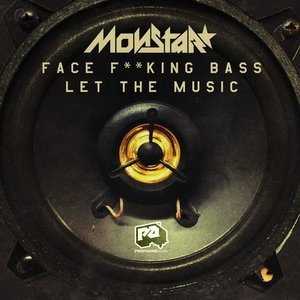 Face Fucking Bass / Let the Music - Single