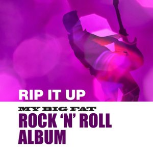 Rip It Up: My Big Fat Rock And Roll Album