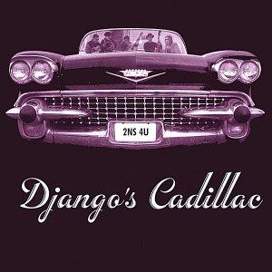 Django's Cadillac