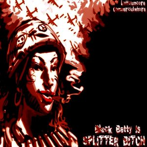 Black Betty Is Splitter Bitch