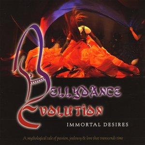 Bellydance Evolution / Immortal Desires