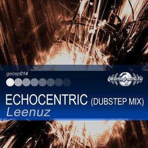 Leenuz - Echocentric (Dubstep Mix)