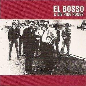 El Bosso & die Ping Pongs