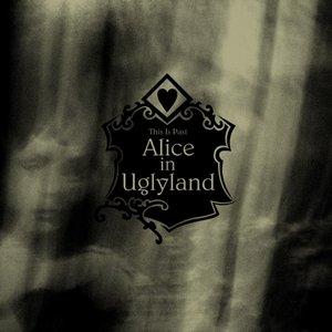 Alice in Uglyland