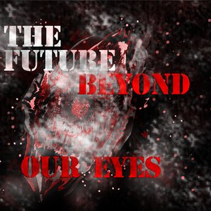 The Future Beyond Our Eyes