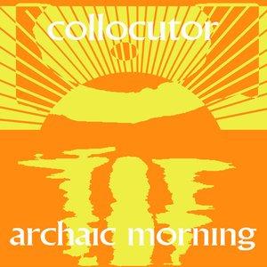 Archaic Morning