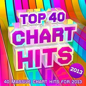 Top 40 Chart Hits 2013 - 40 Massive Chart Hits For 2013 !