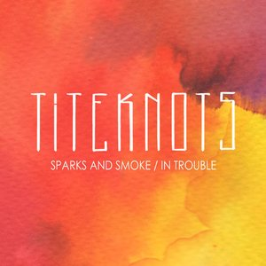 Sparks and Smoke / In Trouble