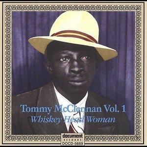 "Tommy McClennan Vol. 1 ""Whiskey Head Woman"""