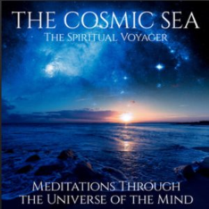 The Cosmic Sea (Meditations Through the Universe of the Mind)