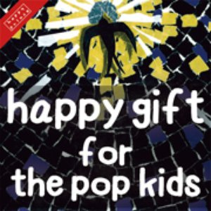 happy gift for the pop kids