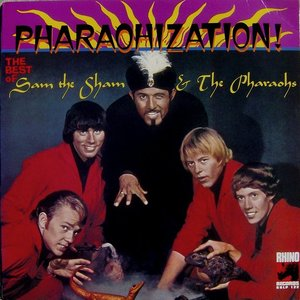 Pharaohization: The Best of Sam the Sham & The Pharoahs
