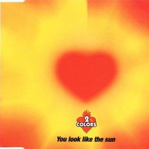 You Look Like the Sun
