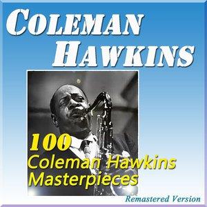 100 Coleman Hawkins Masterpieces (Remastered Version)