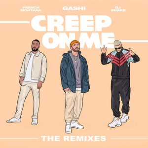 Creep On Me (Remixes) (feat. French Montana & DJ Snake)