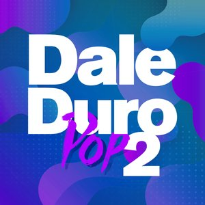 Dale Duro Pop Vol. 2