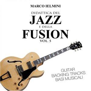 Didattica del Jazz e della Fusion, Vol. 5 (Guitar Backing Tracks)