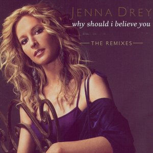 Why Should I Believe You: The Remixes