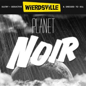 Weirdsville - Planet Noir