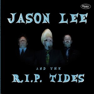 Avatar for Jason Lee And The R.I.P. Tides